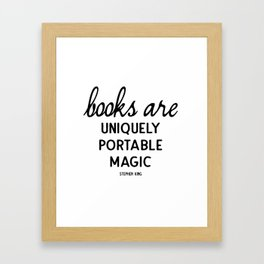 Books are uniquely portable magic | Stephen King Framed Art Print