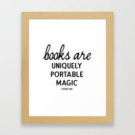 Books are uniquely portable magic   Stephen King Framed Art Print
