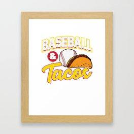 Baseball & Tacos Funny Athlete Taco Obsessed Framed Art Print
