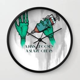 A Man Chooses A Slave Obeys (strongly recommend buying in white) Wall Clock