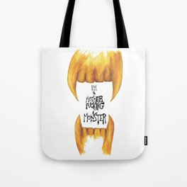I'm a motherfucking monster Tote Bag