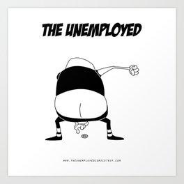 The Unemployed - Medioman Art Print