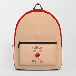 I Love You From My Head ToMaToes, Funny, Quote Backpack