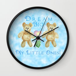 Dream Big My Little Ones Wall Clock