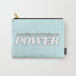 no one is you and that is your power Carry-All Pouch
