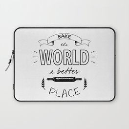 Bake the world a better place with one cake at a time. Laptop Sleeve