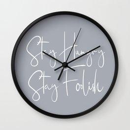 Stay Hungry Stay Foolish Wall Clock
