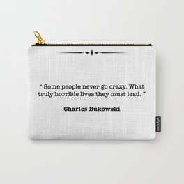 Charles Bukowski Quote Carry-All Pouch