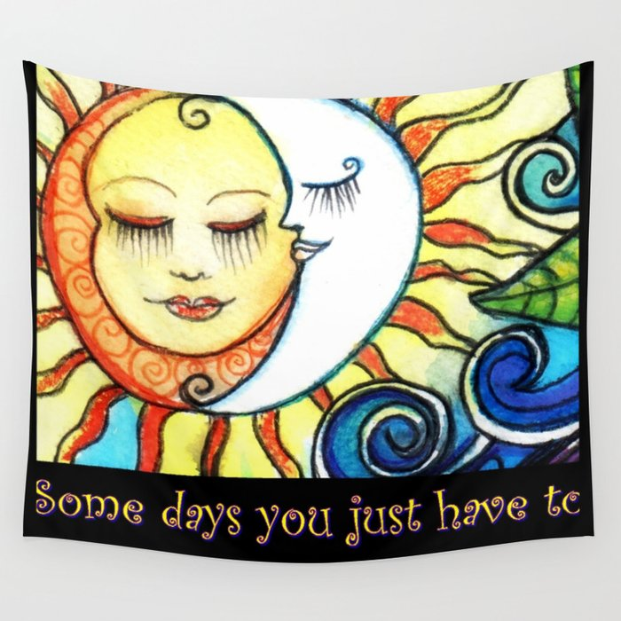 Some Days You Just Have To Make Your Own Sunshine Wall Tapestry