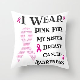 I Wear Pink For My Sister Breast Cancer Awareness Throw Pillow