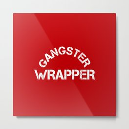 Gangster Wrapper Metal Print