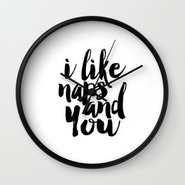 Bedroom Wall Art,I Like Naps And You, Funny Print,Love Sign,Bedroom Sign,Gift For Her,Quote Art Wall Clock
