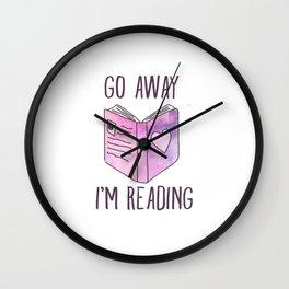 Go Away I'm Reading Wall Clock
