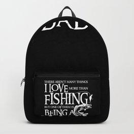 I Love Fishing - Fisherman Men design Gift for Dad Backpack