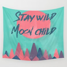 Stay wild moon child (tuscan sun) Wall Tapestry