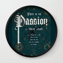 There Is No Passion In Living Small Wall Clock