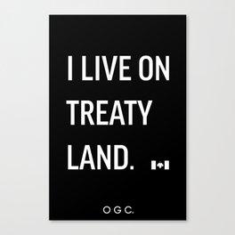 I LIVE ON TREATY LAND Canvas Print