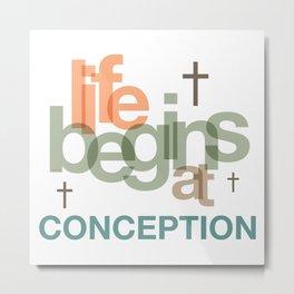 Life Begins At Conception Metal Print