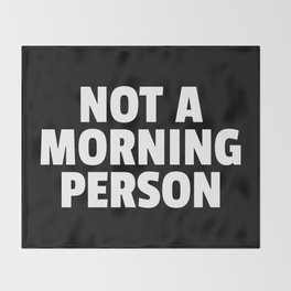 Not A Morning Person Funny Quote Throw Blanket