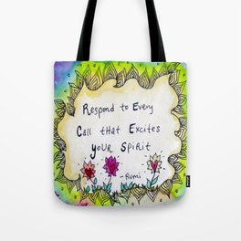 Respond to Every Call that Excites Your Spirit Tote Bag