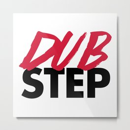 Dirty Dubstep Rave Quote Metal Print