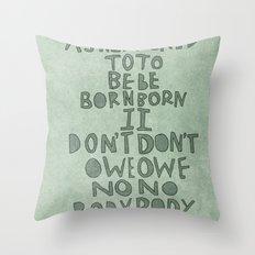 Don't Owe Nobody Shit Throw Pillow