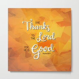 Give Thanks to the Lord Metal Print