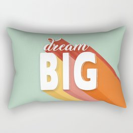 DREAM BIG - positive typography Rectangular Pillow
