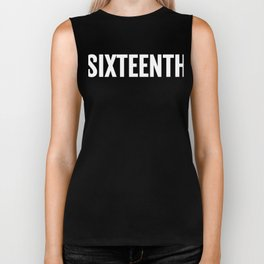 16th Sixteenth Large Text Fun Win Ironic Award Biker Tank