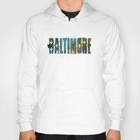 baltimore Hoodies featuring Baltimore by Tonya Doughty