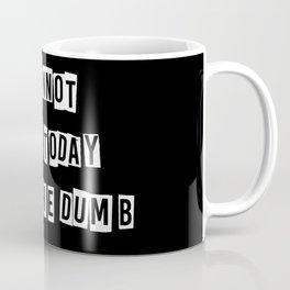 I cannot brain today.... Coffee Mug