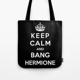 Keep Calm And Bang Hermione Tote Bag