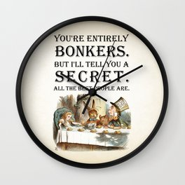 Alice In Wonderland -Colors- Tea Party - You're Entirely Bonkers - Quote Wall Clock