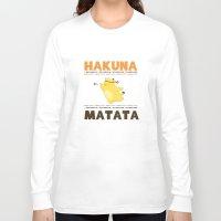 hakuna Long Sleeve T-shirts featuring Hakuna Matata by Raven Ngo