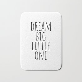Dream big little one Bath Mat