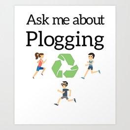 Ask me about Plogging Art Print