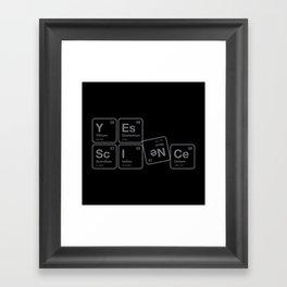 Yes Science! Framed Art Print
