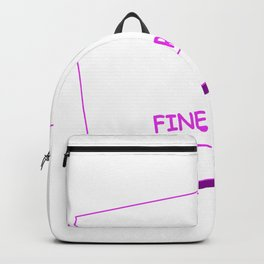 You're Fine Print Shy Person Gift Backpack