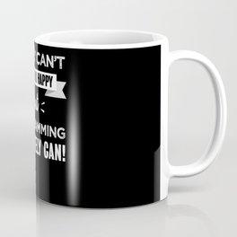 Programming makes you happy Funny Gift Coffee Mug