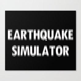 Earthquake Simulator Canvas Print