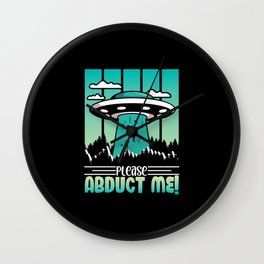 Please Abduct Me aliens shirt science Wall Clock