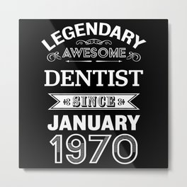 Dentist January 1970 50th Birthday Gift Metal Print