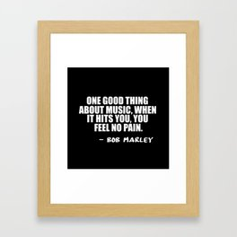 one good thing about music Framed Art Print