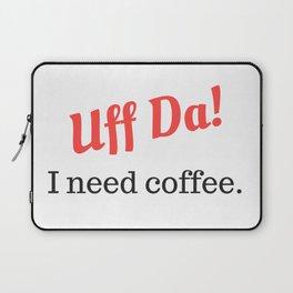 Uff Da! I need coffee. Laptop Sleeve