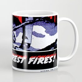 Don't Let Him Come Home to This. Prevent Forest Fires! Coffee Mug