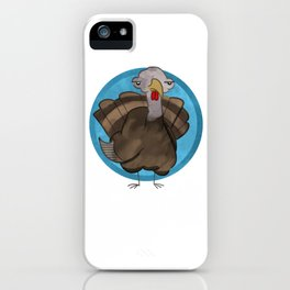 Why You Be the Turkey You Be? iPhone Case