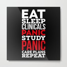 Eat Sleep Clinicals - Gift Metal Print