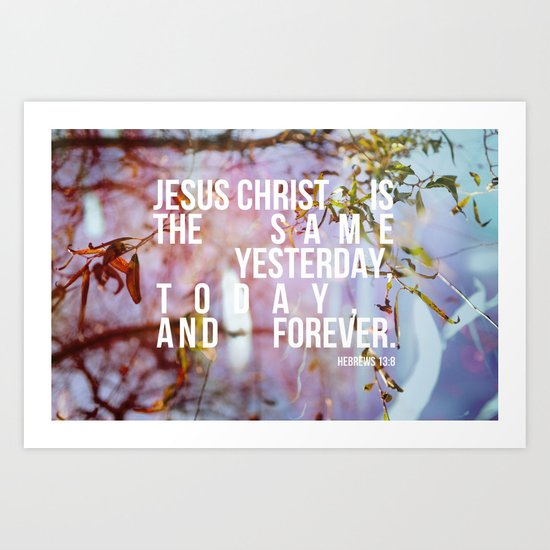 Yesterday, Today and Forever Art Print