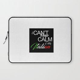 I Can't Keep Calm I'm Italian Laptop Sleeve