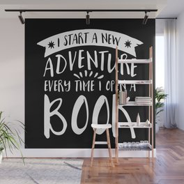 I Start a New Adventure Every Time I Open a Book! - Inverted Wall Mural